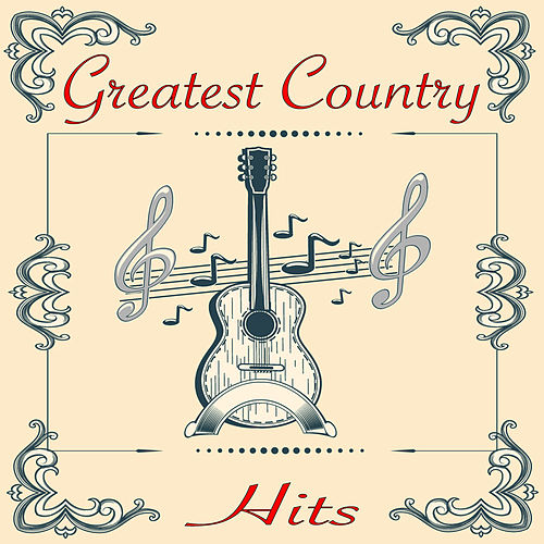 Greatest Country Hits by Various Artists