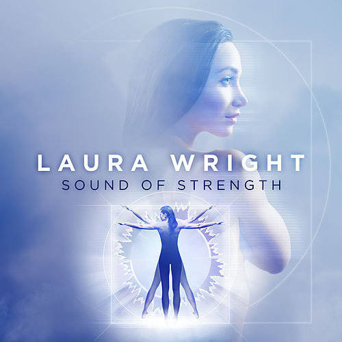 Sound Of Strength by Laura Wright