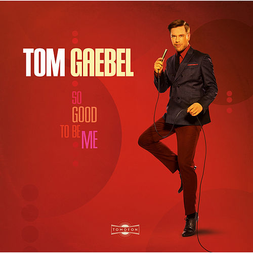 So Good to Be Me von Tom Gaebel