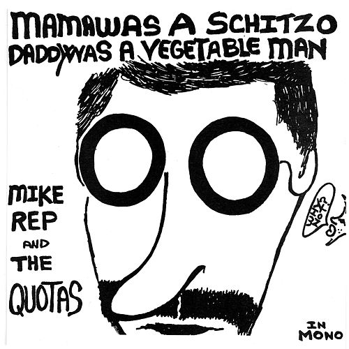 Mama Was a Schitzo by Mike Rep And The Quotas