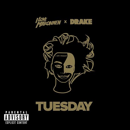 Tuesday (feat. Drake) de ILoveMakonnen