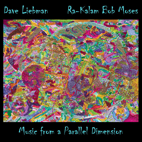 Music from a Parallel Dimension de Dave Liebman