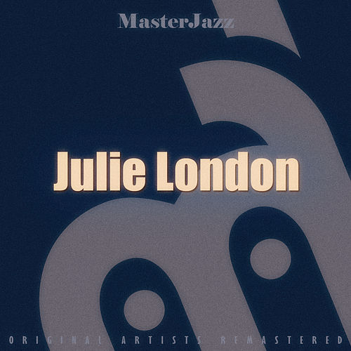 Masterjazz: Julie London by Julie London