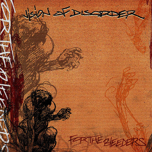 For The Bleeders fra Vision of Disorder