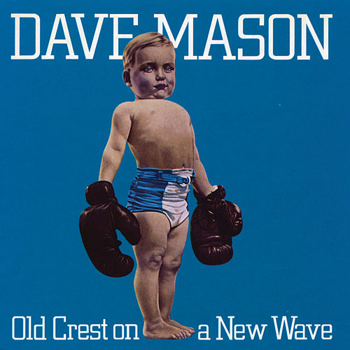 Old Crest on a New Wave by Dave Mason