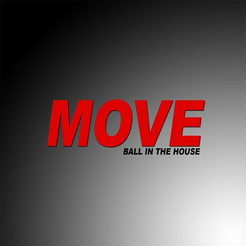 Move von Ball in the House