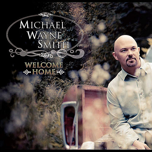Welcome Home di Michael Wayne Smith