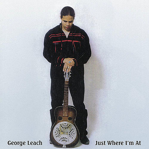 Just Where I'm At by George Leach
