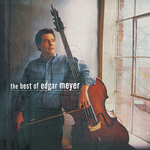 The Best of Edgar Meyer by Edgar Meyer