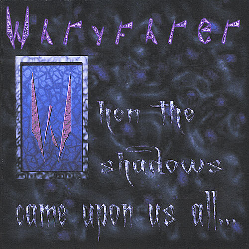 When the Shadows Came Upon Us All de Wayfarer
