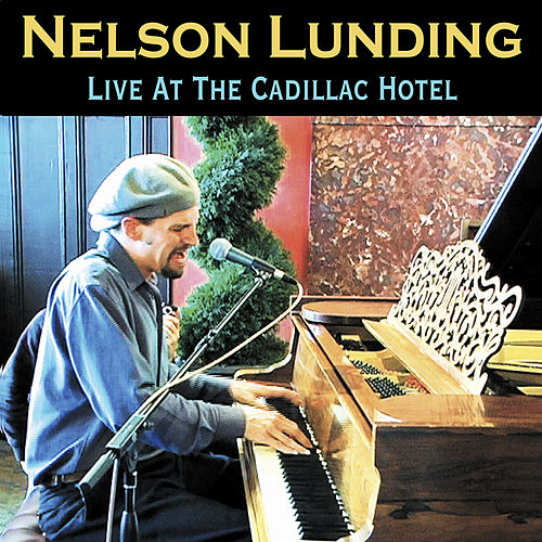 Live at the Cadillac Hotel by Nelson Lunding