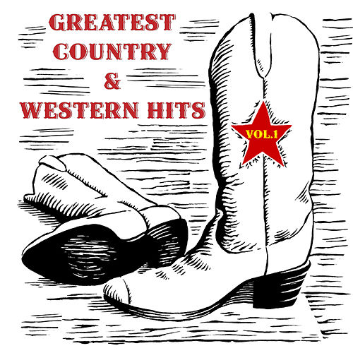 Greatest Country & Western Hits, Vol. 1 by Various Artists