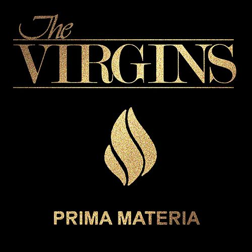 Prima Materia by The Virgins