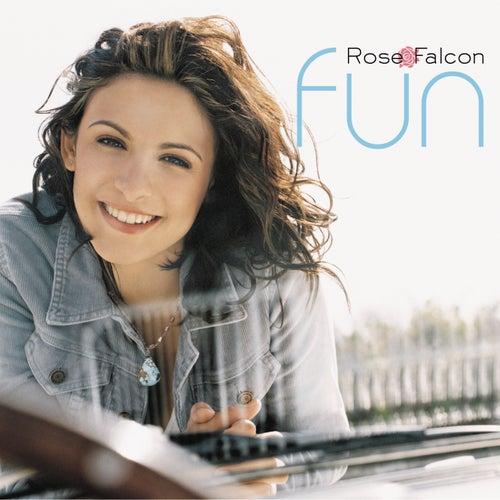 Fun by Rose Falcon