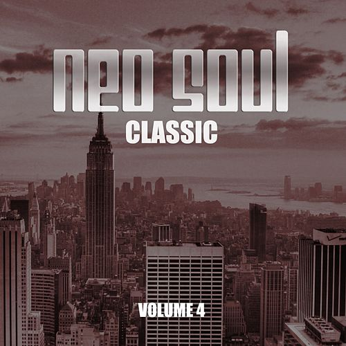 Neo Soul Classic, Vol. 4 by Various Artists