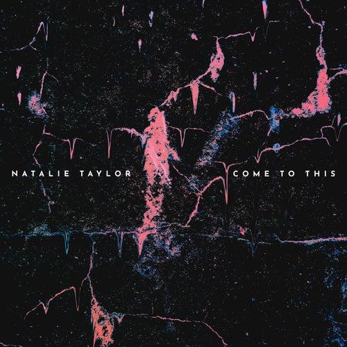 Come to This de Natalie Taylor