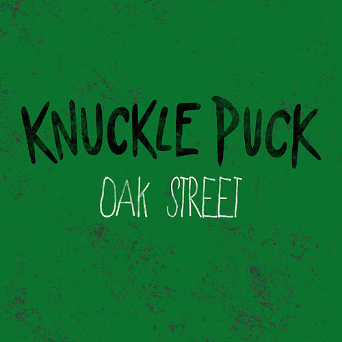 Oak Street by Knuckle Puck
