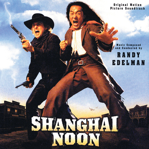 Shanghai Noon by Randy Edelman