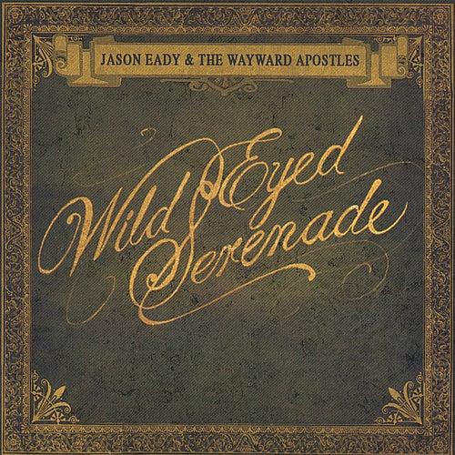 Wild Eyed Serenade de Jason Eady