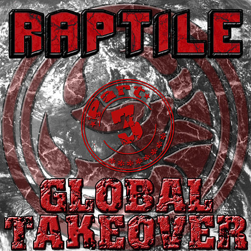 Global Takover Vol 3 de Raptile
