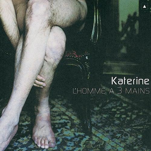 L'Homme A Trois Mains de Philippe Katerine