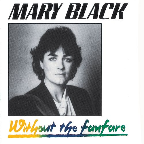 Without the Fanfare de Mary Black