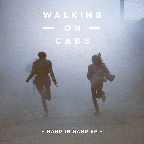 Hand In Hand EP by Walking On Cars