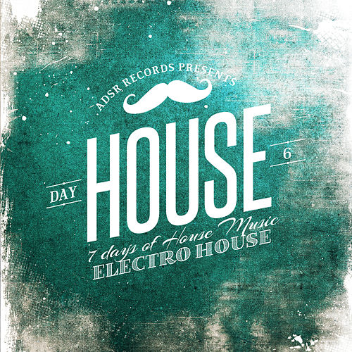 7 Days of House Music (Day 6: Electro-House) de Various Artists