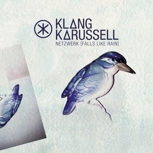 Netzwerk (Falls Like Rain) (Remixes) von Klangkarussell