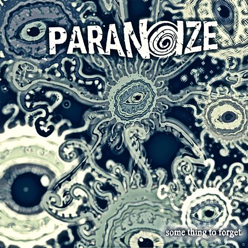 Some Thing to Forget by Paranoize