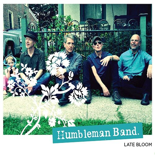 Late Bloom by Humbleman Band