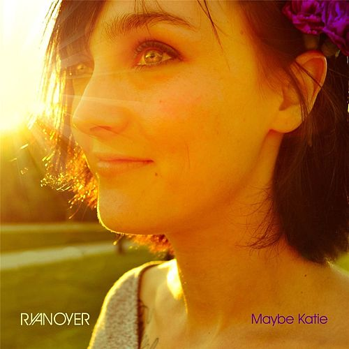 Maybe Katie by Ryan Oyer