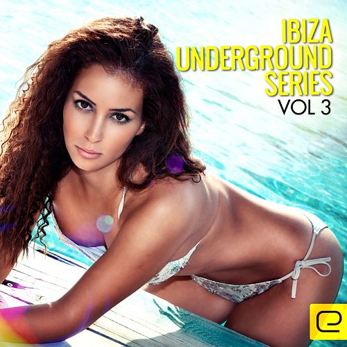 Ibiza Underground Series, Vol. 3 - EP by Various Artists