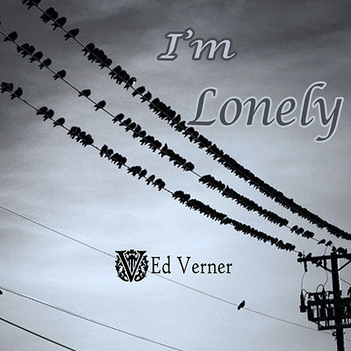 I'm Lonely - Single von Ed Verner