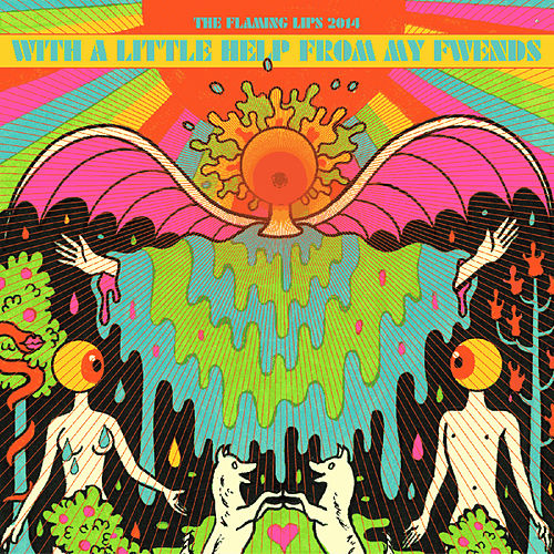 With A Little Help From My Fwends von The Flaming Lips