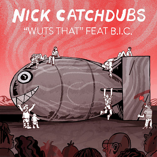 Wuts That by Nick Catchdubs