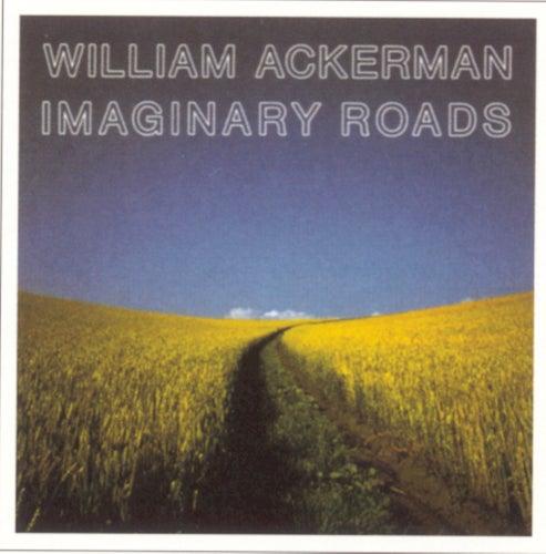 Imaginary Roads by William Ackerman