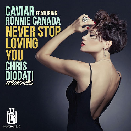 Never Stop Loving You (Chris Diodati Remixes) de Caviar