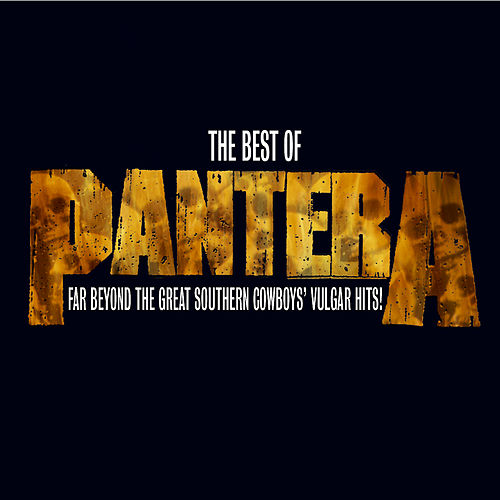 The Best of Pantera: Far Beyond the Great Southern Cowboy's Vulgar Hits von Pantera