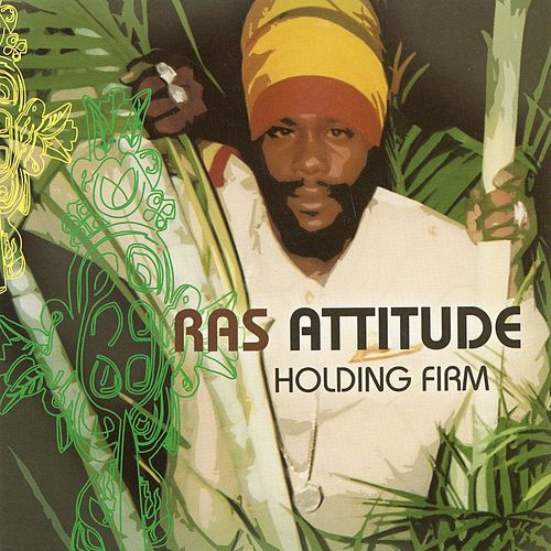 Holding Firm by Ras Attitude
