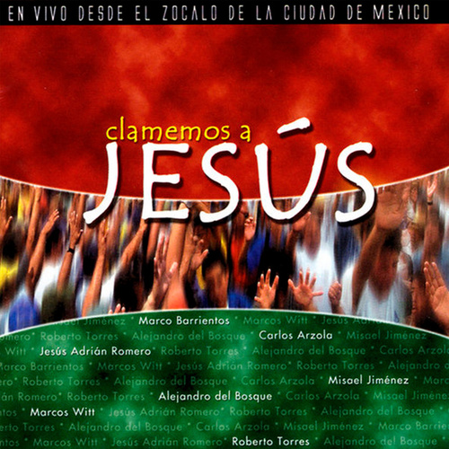 Clamemos a Jesús by Various Artists