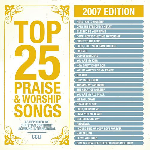 Top 25 Praise Songs 2007 Ed. by Marantha Praise!