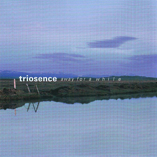 Away For A While von Triosence