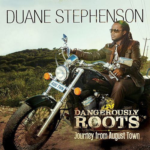 Dangerously Roots - Journey From August Town de Duane Stephenson