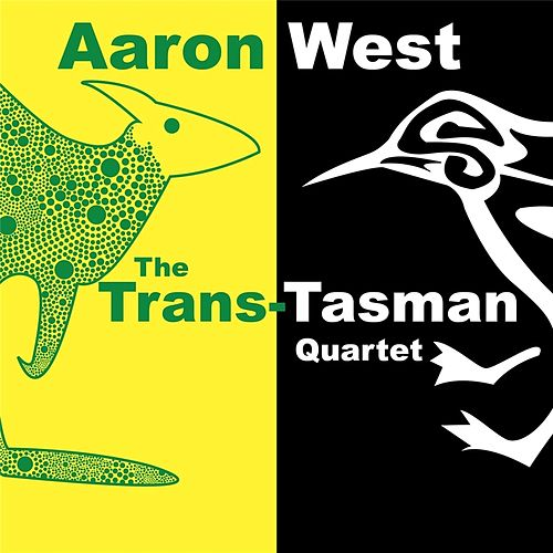 The Trans-Tasman Quartet by Aaron West