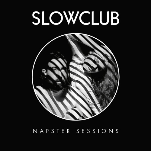 NapsterLive Session by Slow Club