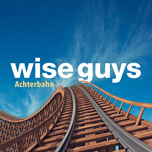Achterbahn (Deluxe Version) von Wise Guys