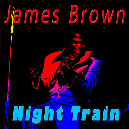 Night Train by James Brown