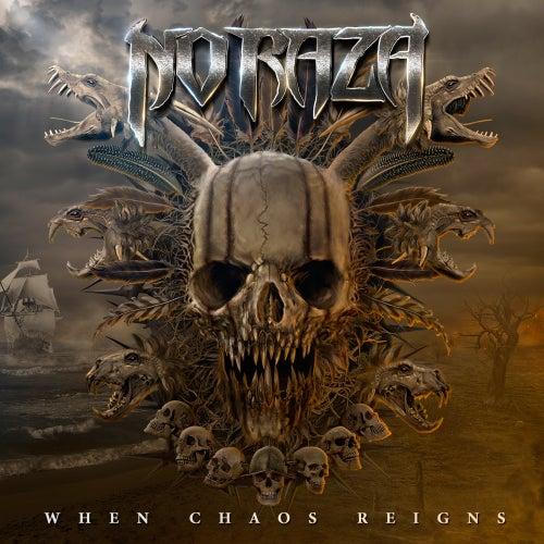 When Chaos Reigns von No Raza