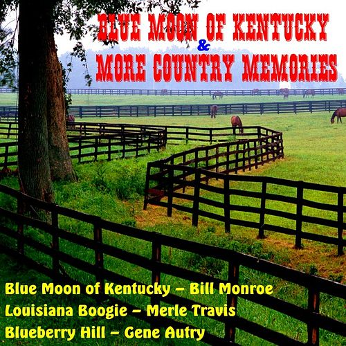 Blue Moon of Kentucky & More Country Memories by Various Artists